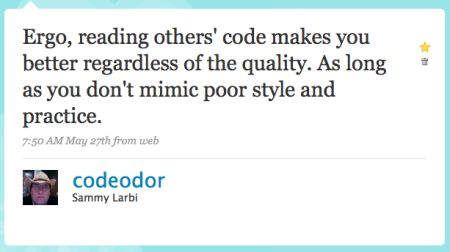Ergo, reading others' code makes you better regardless of the quality. As long as you don't mimic poor style and practice.