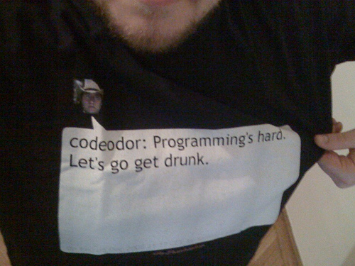 Programming is hard. Let's go get drunk.